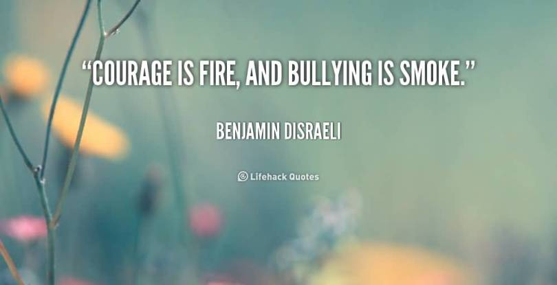 Bullied Sayings Courage is fire,