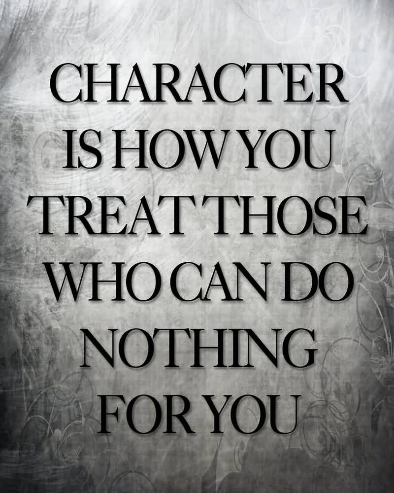 Character Quotes Character Is How You