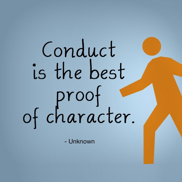 Character Sayings Conduct Is The Best