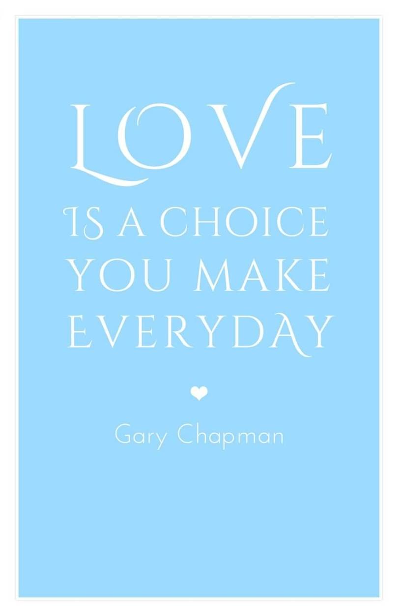 Choice Quotes Love Is A Choice