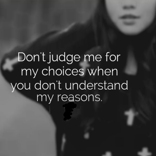 Choice Sayings Don't Judge