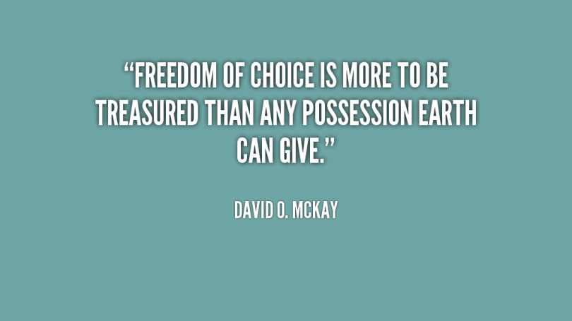 Choice Sayings Freedom Of Choice