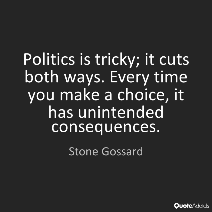 Choice Sayings Politics is tricky