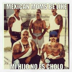 Chola Quotes Mexican moms be