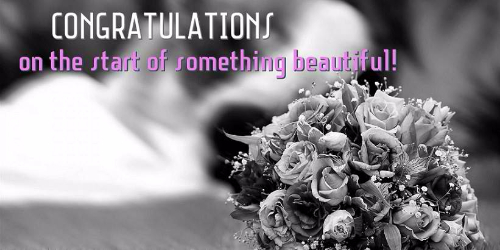Congratulation On The Start Of Something Beautiful