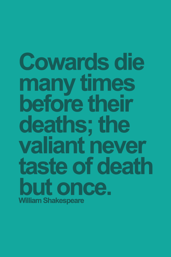Die Quotes Cowards die many times before