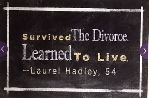 Divorce Sayings Survived the divorce learned to live Laurel Hadley