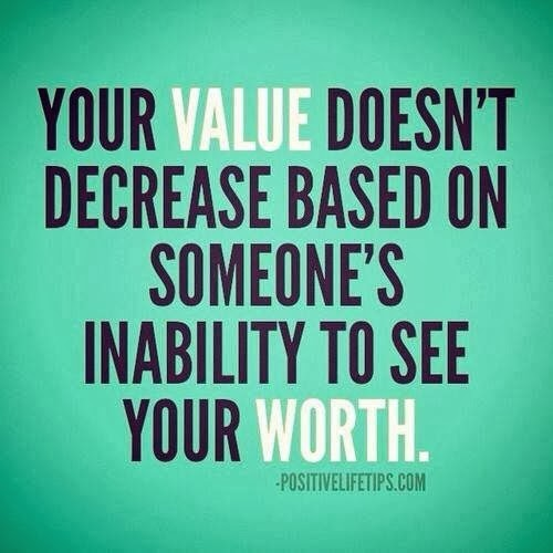Divorce Sayings Your value doesn't decrease based on someone's inability