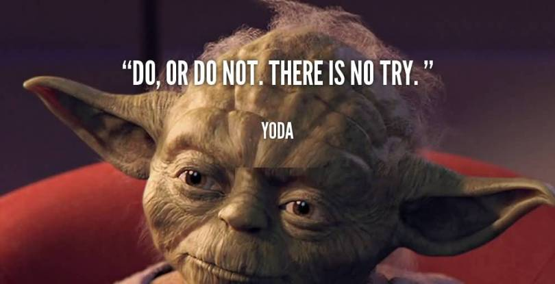 Do Quotes Do or do not there is no try Yoda