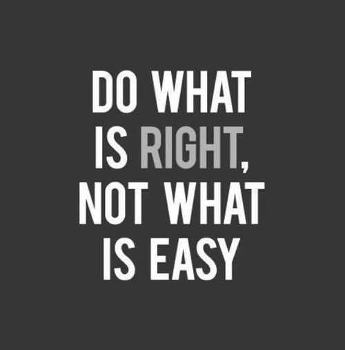 Do Sayings Do what is right not what is easy