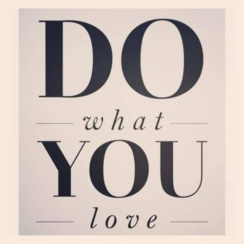 Do Sayings Do what you love