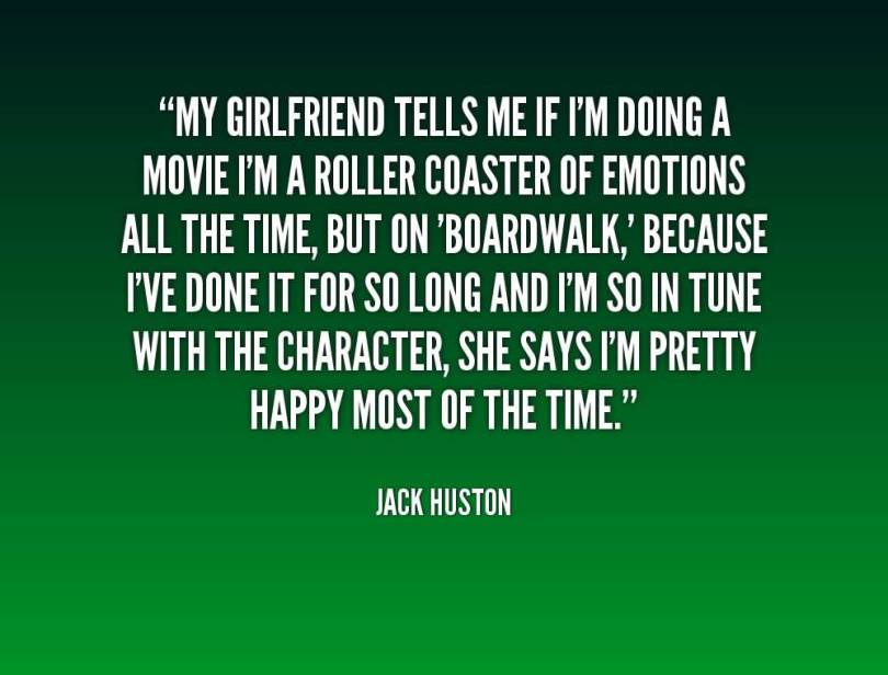 Doing Me Quotes My girlfriend tells me if i m doing a movie i'm a roller coaster Jack Huston