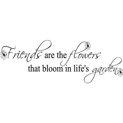 FFA Quotes Friends are the flowers that bloom in life's garden