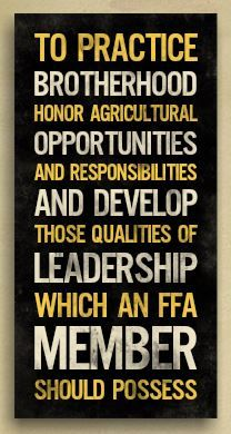 FFA Quotes To practice brotherhood honor agriculture opportunities and responsibilities and develop those