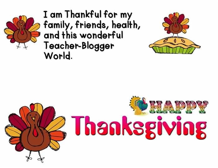 Friends Quotes I am thankful for my family friends health and this wonderful teacher blogger world
