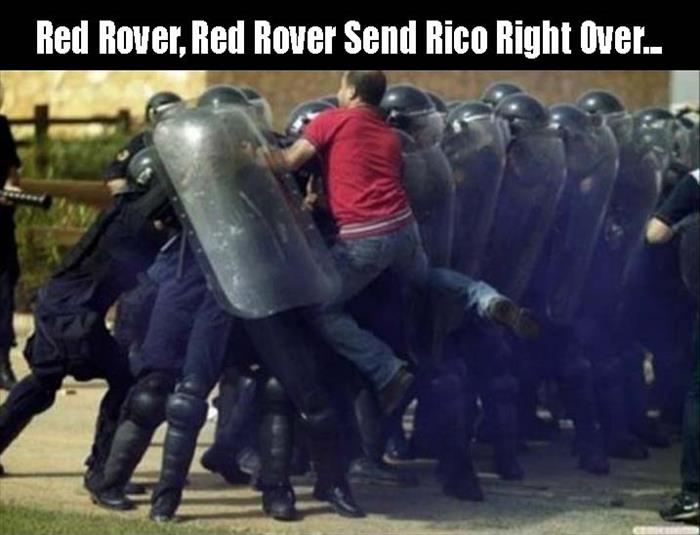 Funny WTF Memes Red Rover Red Rover Send Rico Right Over