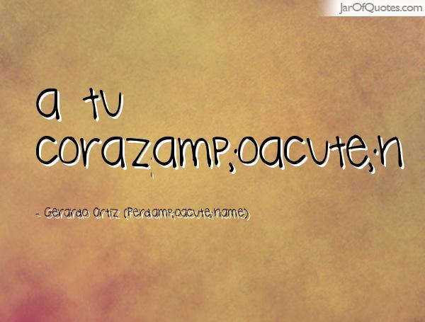 Gerardo Ortiz Quotes A tu corazamp; oacute;n