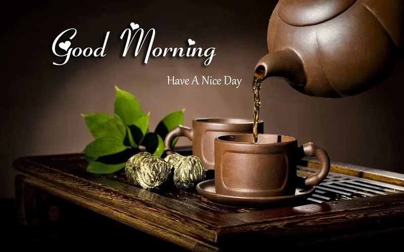 Good Morning Have A Nice Day Tea Image