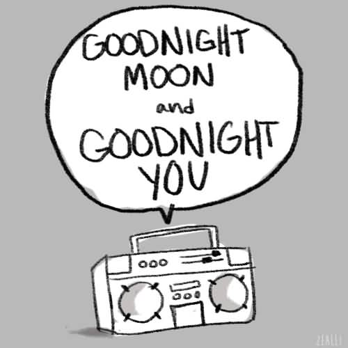 Goodnight Moon Quotes Goodnight moon and goodnight you