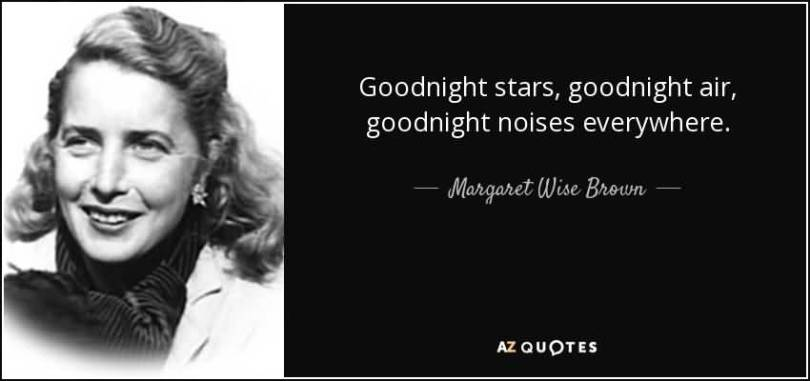 Goodnight Moon Quotes Goodnight stars goodnight air good night noises every where