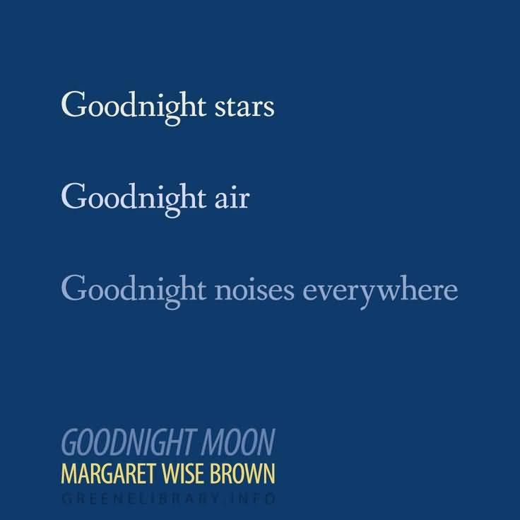 Goodnight Moon Quotes Goodnight stars goodnight air good night noises everywhere goosnight moon