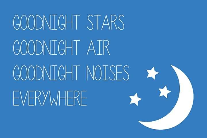 Goodnight Moon Quotes Goodnight stars goodnight air goodnight noiseseverywhere