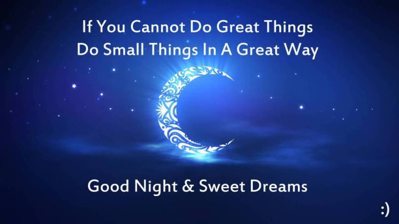 Goodnight Moon Quotes If you cannot do great things do small things in a great way good night & sweet dreams