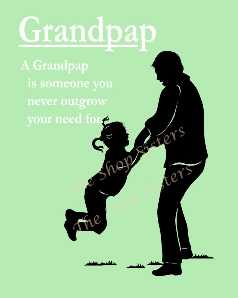 Grandpap a grandpap is someone you never outgrow your need for