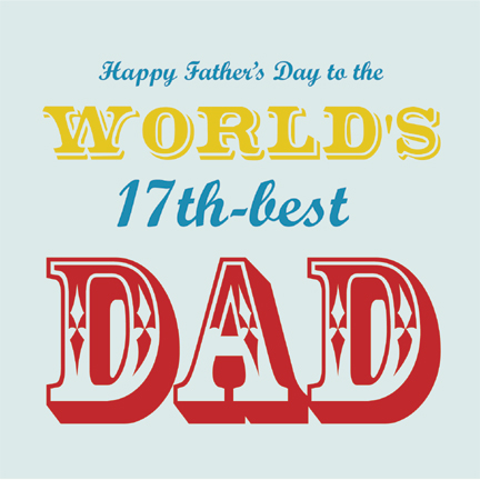 Happy Father's Day Words To The 17th Best Dad