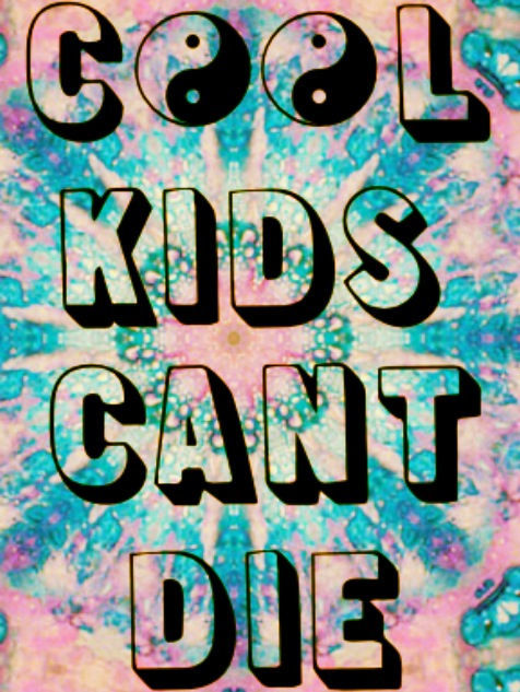 Hipster Quotes Cool kids can't die