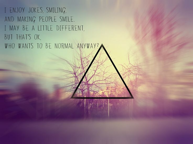 Hipster Quotes I enjoy jokes, smiling and making people smile i may be a little different but thats ok who wants to be normal anyway