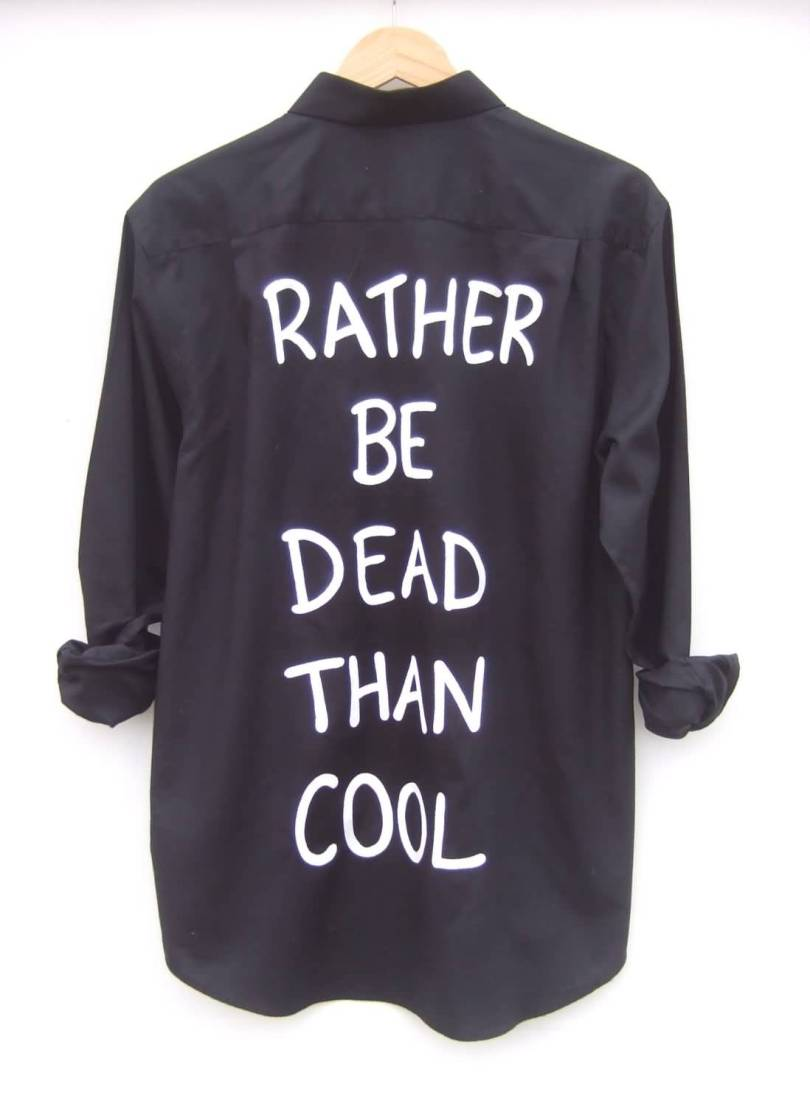 Hipster Quotes Rather be dead than cool. Kurt Cobain