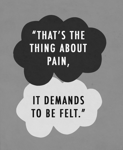 Hipster Quotes That's the thing about pain, it demands to be felt