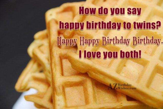 I Love You Both Happy Birthday Wishes Message