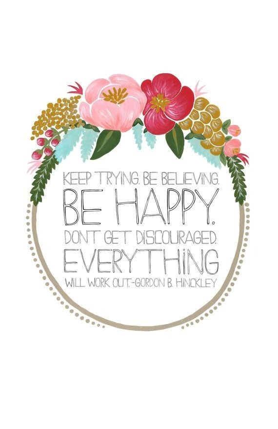 Inspirational Happiness Quotes Keep trying be believing be happy