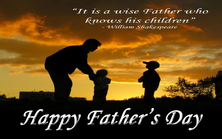 It Is A Wise Father Who Know His Children Happy Father's Day Quotes