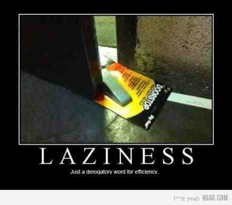 Laziness Just A Word For Funny Lazy Memes