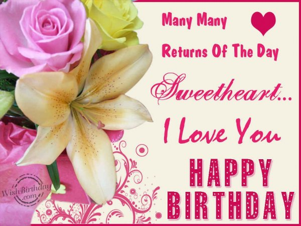 Many Many Returns Of The Day Sweetheart I Love You Birthday Greeting Image
