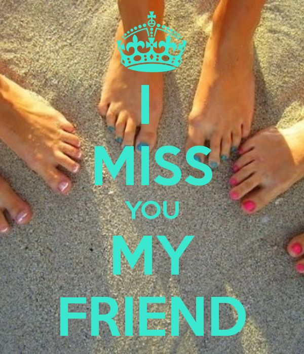 Miss You My Friend Quotes Image