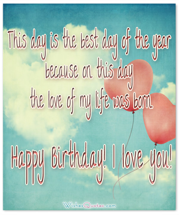 This Day Is The Best Day Of The Year Happy Birthday I Love You Greeting Quotes Image