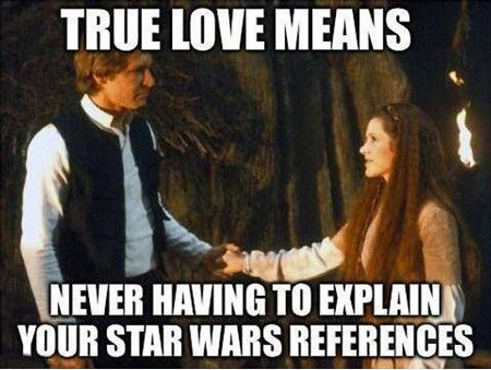 True love means never having to explain your star wars Love Memes
