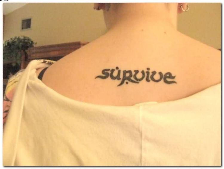 Very Nice Survive Sayings Tattoos On Upper Back In English