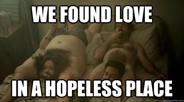 We found love in a hopeless place Love Memes
