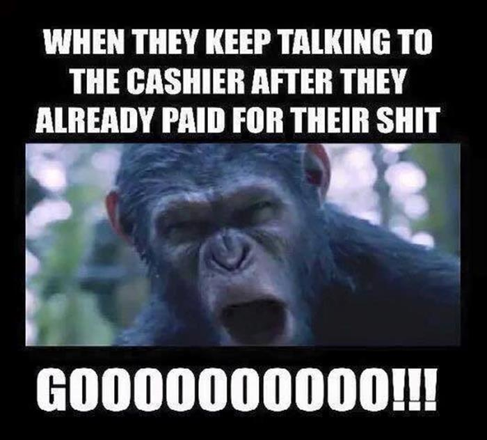 When They Keep Talking To The Cashier After They Already Paid For Their Shit Funny WTF Memes