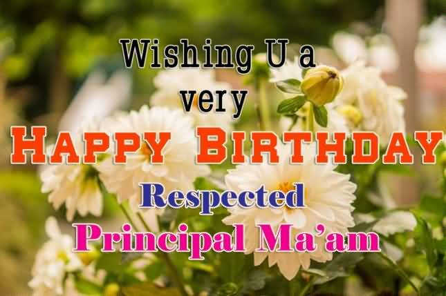 Wishing U Happy Birthday Respected Principal Ma'am Greeting Quotes Image