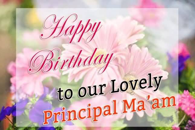 Wonderful Happy Birthday To Our Lovely Principal Ma'am Greeting Image