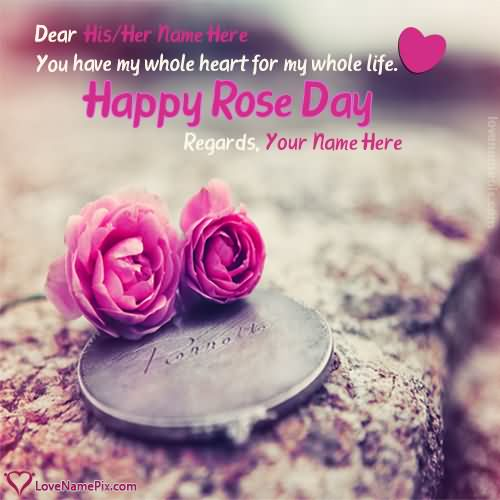 You Have My Whole Heart For My Whole Life Happy Rose Day Greeting Image