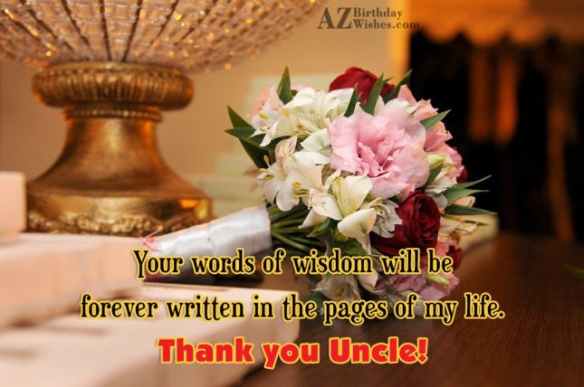 Your Words Of Wisdom Will Be Forever Thank You Uncle Image