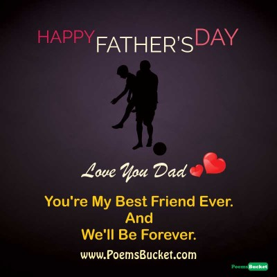 You're My Best Friend Ever Happy Father's Day Quotes