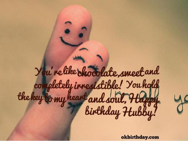 you're like chocolate, sweet and completely irresistible! you hold the key to my heart and soul, happy birthday hubby!